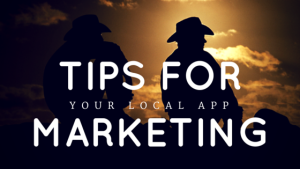 Guerrilla Marketing for your local app