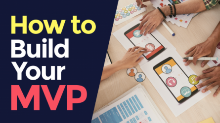 How to Build a Minimum Viable Product – How to Create an App Startup (Part 2)