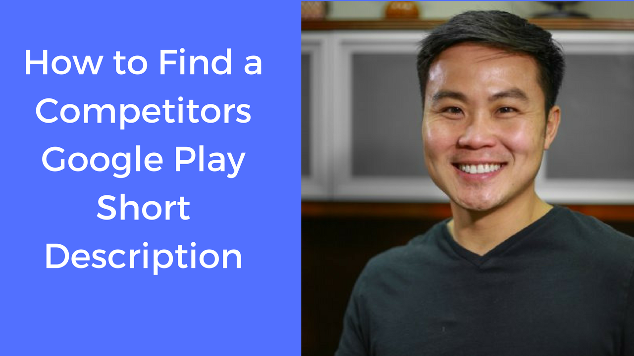 How to Find a Competitors Google Play Short Description