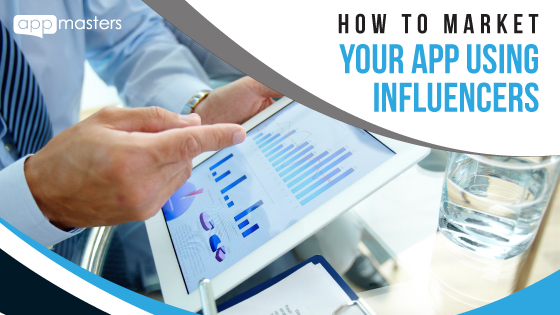How To Market Your App Using Influencers