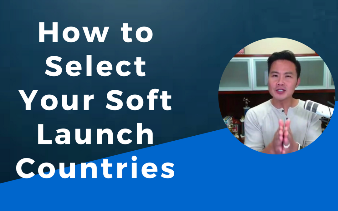 How to Select Your Soft Launch Countries