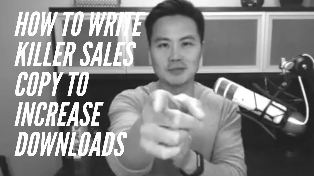 How To Write Killer Sales Copy To Increase Downloads
