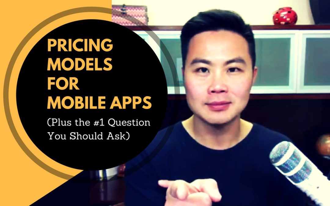 Pricing Models for Mobile Apps (Plus the #1 Question You Should Ask)