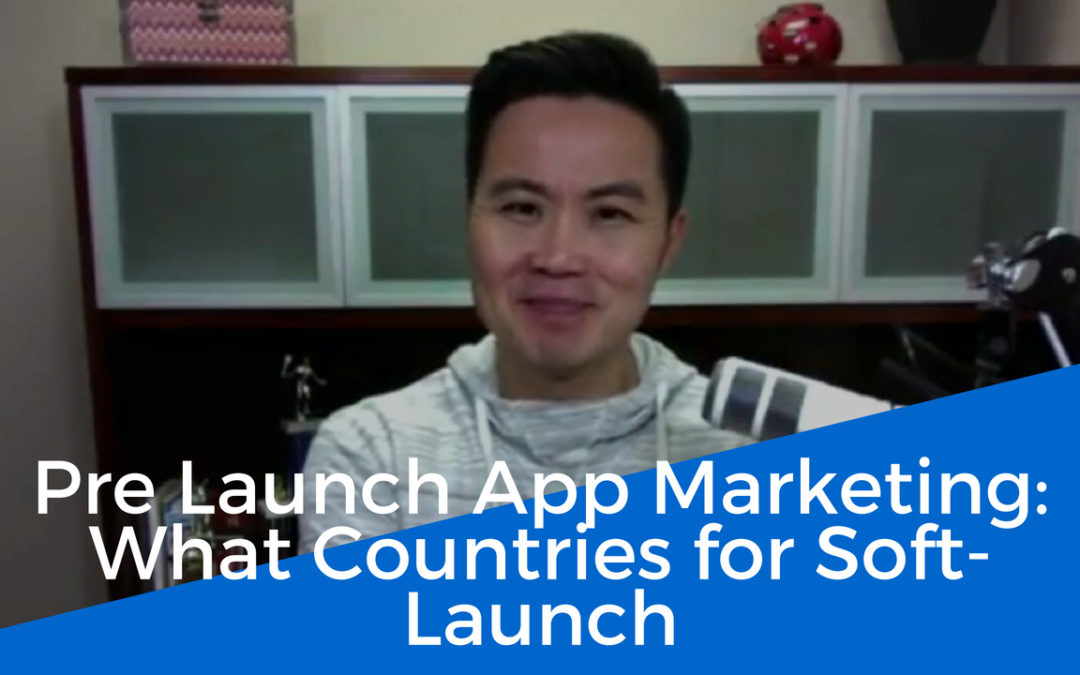 What Countries to Soft Launch an App?