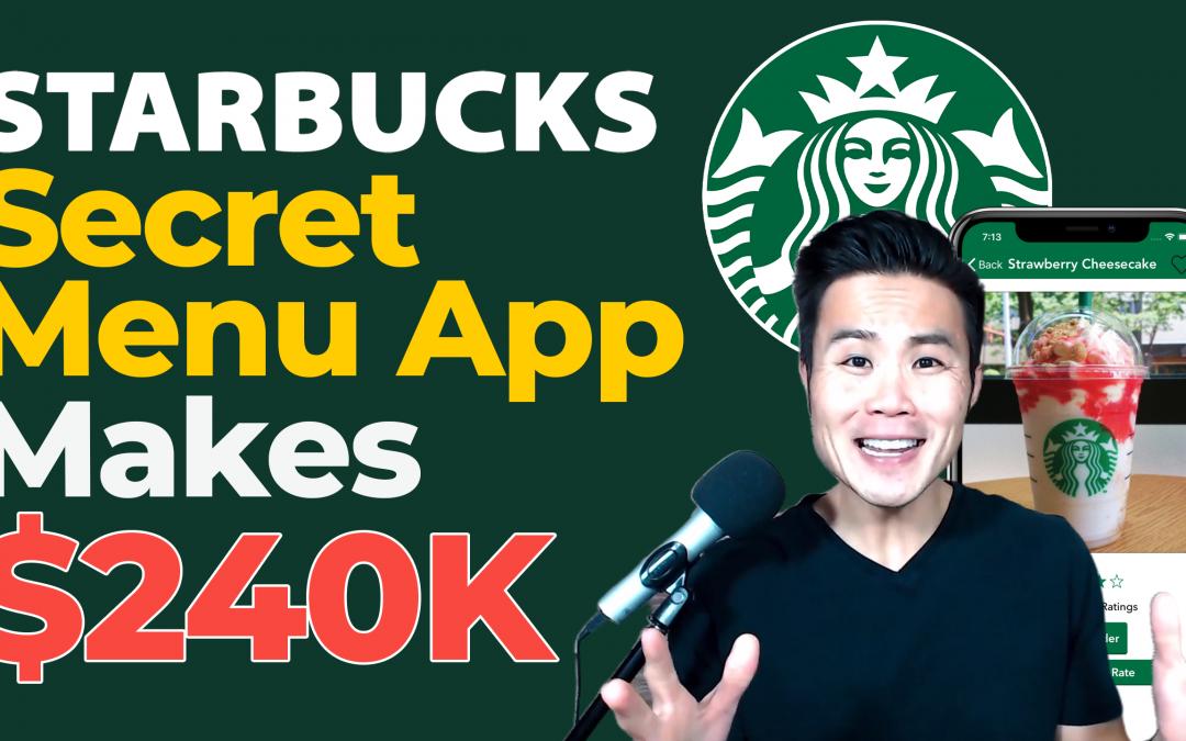 This Starbucks Secret Menu App Makes $240K