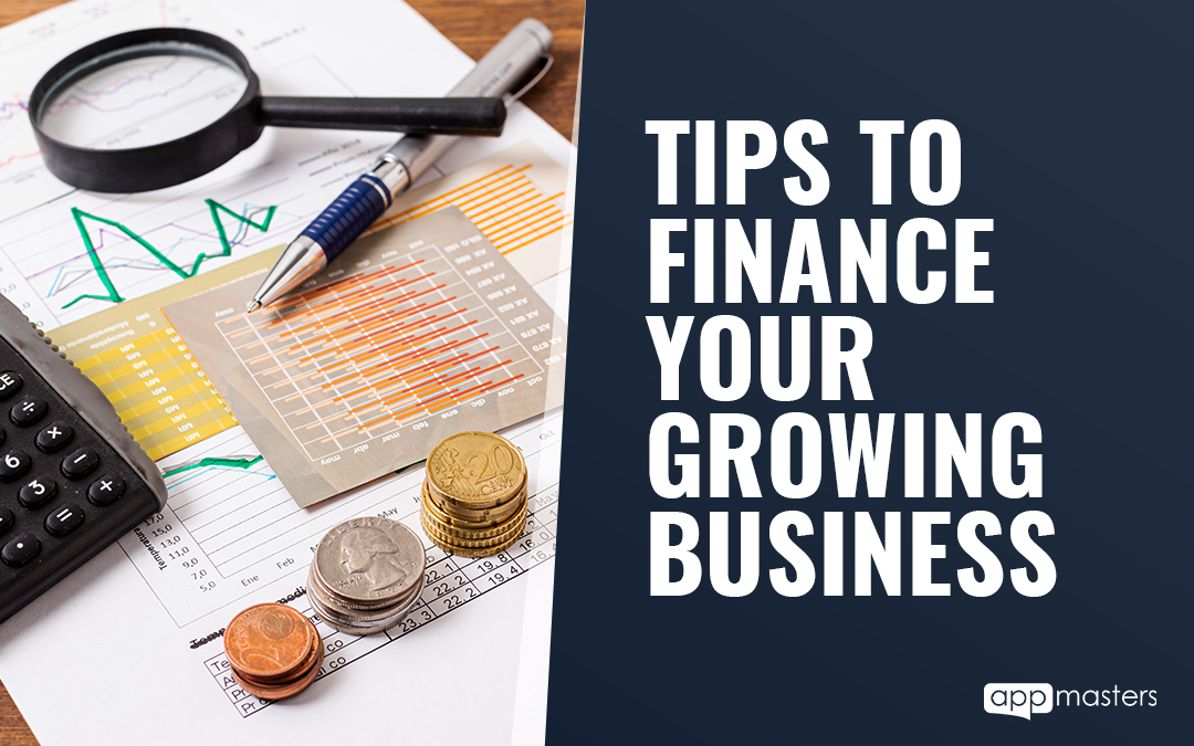 Tips to Finance Your Growing Business