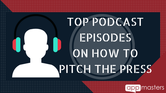 Top Podcast Episodes on How to Pitch the Press