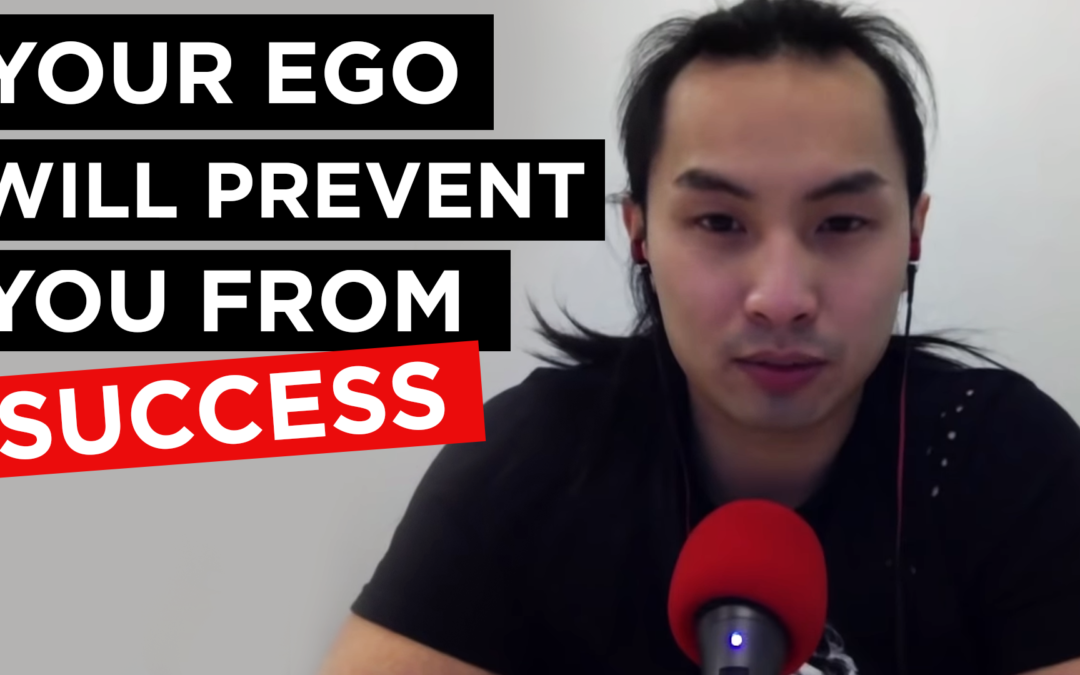 How Your Ego Inhibits Your Success with Paul Lam