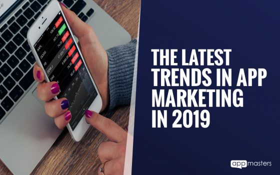 The Latest Trends in App Marketing in 2019