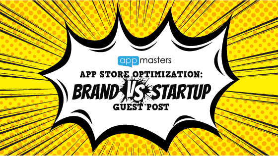 App Store Optimization for Brands vs. for Start-ups