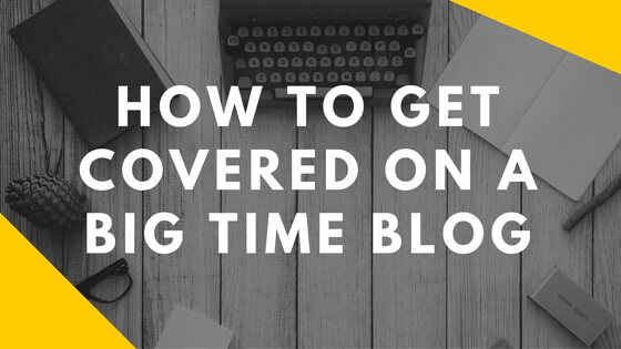 How to double your chances of getting covered by a big blog