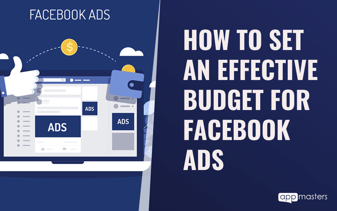 How to Set An Effective Budget for Facebook Ads