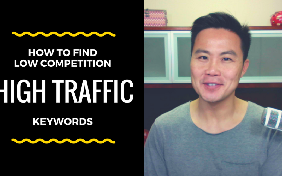 How to Find High Traffic, Low Competition Keywords