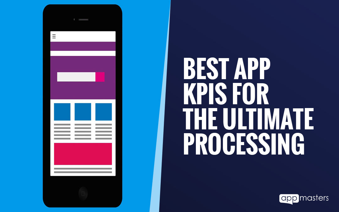 Best App KPIs For TheUltimate Processing