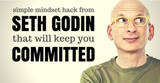 Mindset Hack From Seth Godin