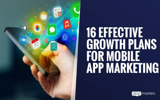 16 Effective Growth Plans for Mobile App Marketing