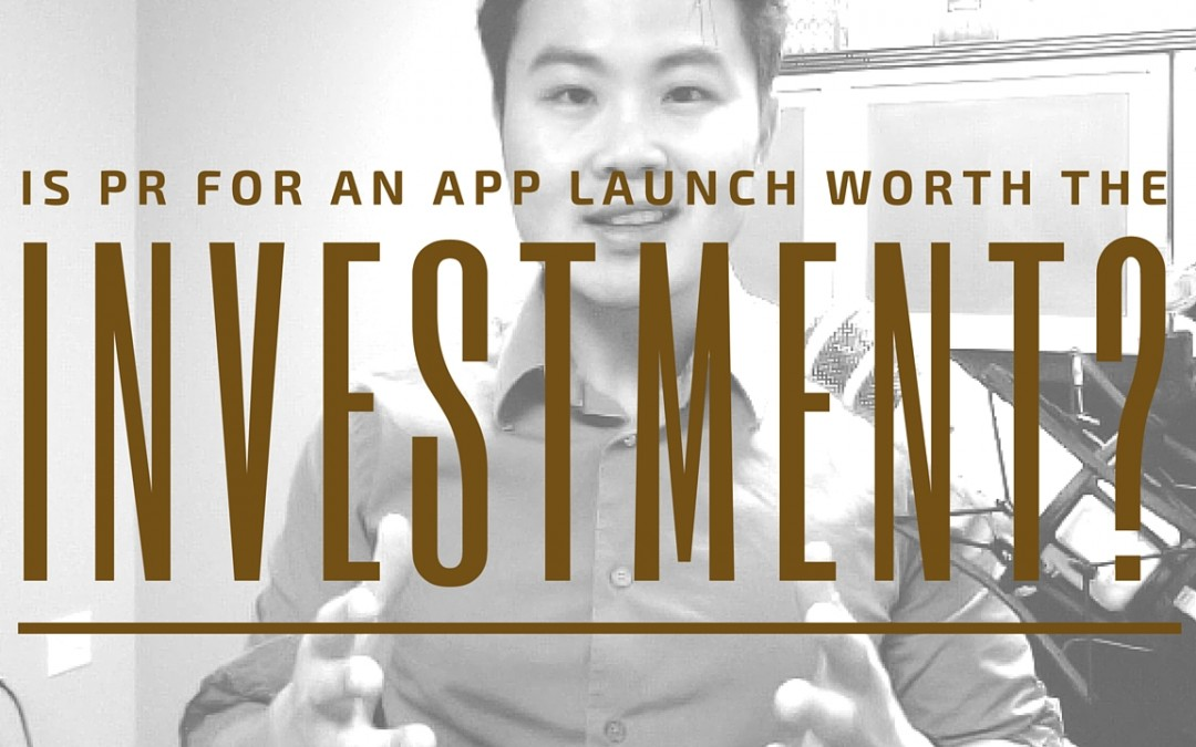 Is PR worth the investment for an app launch?