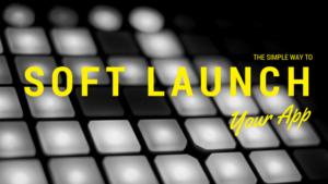 Soft Launch iOS Games