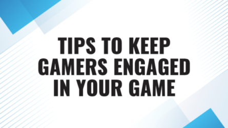 Tips To Keep Gamers Engaged In Your Game