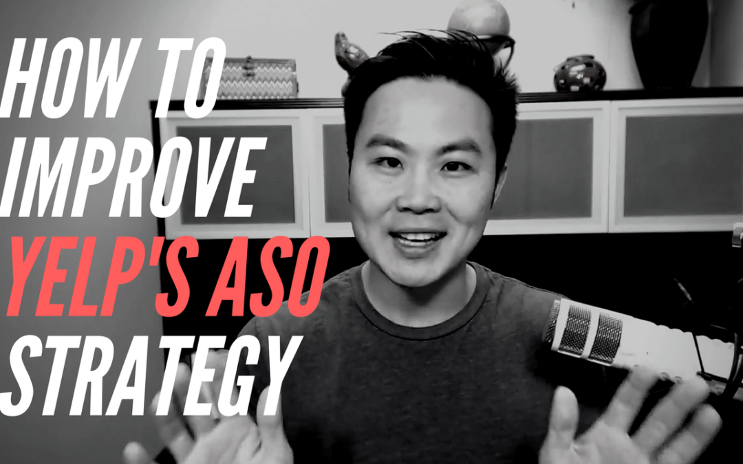 How to Improve Yelp's ASO Strategy