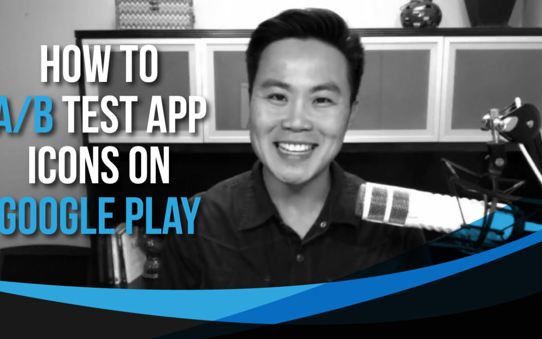 How to A/B Test App Icons on Google Play